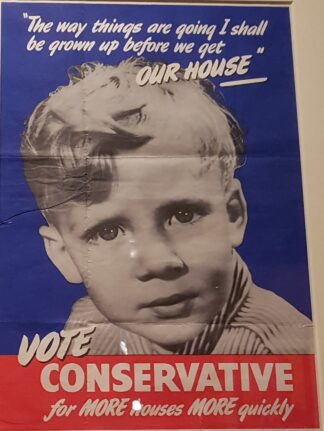 election poster of young child with text I shall be grown up before we get our house